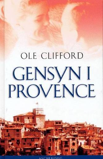Ole Clifford: Gensyn i Provence