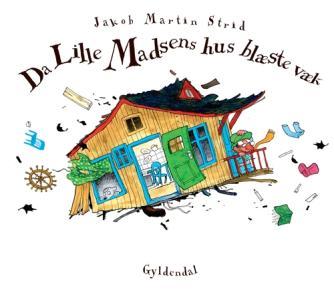 Jakob Martin Strid: Da Lille Madsens hus blæste væk