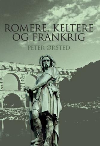 Peter Ørsted: Romere, keltere og Frankrig