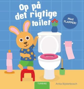 Anita Bijsterbosch: Op på det rigtige toilet : med flapper!