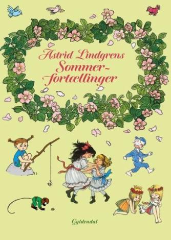 Astrid Lindgren: Astrid Lindgrens sommerfortællinger