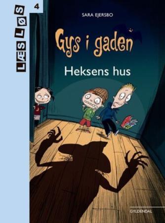 Sara Ejersbo: Gys i gaden - heksens hus