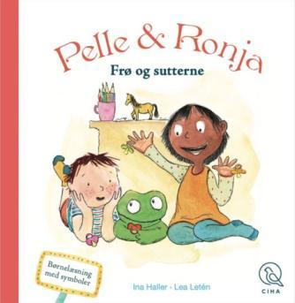Ina Victoria Haller, Lea Letén: Pelle & Ronja - frø og sutterne