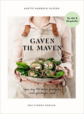 Anette Harbech Olesen: Gaven til maven : spis dig til bedre fordøjelse med glutenfri mad
