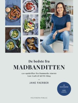 Jane Faerber: De bedste fra Madbanditten : 120 opskrifter fra Danmarks største low carb og keto-blog