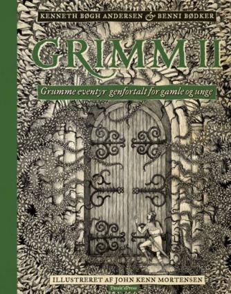 Kenneth Bøgh Andersen, Benni Bødker: Grimm II : grumme eventyr genfortalt for gamle og unge