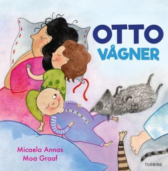 Micaela Annas, Moa Graaf: Otto vågner