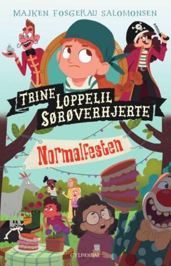 Majken Fosgerau Salomonsen: Trine Loppelil Sørøverhjerte - normalfesten