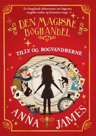 Anna James: Den magiske boghandel - Tilly og bogvandrerne
