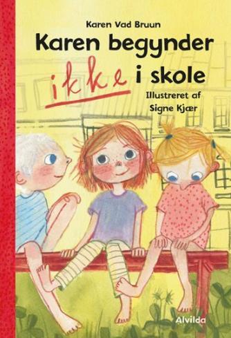 Karen Vad Bruun: Karen begynder ikke i skole