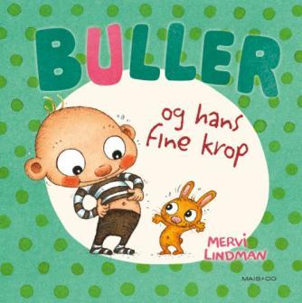 Mervi Lindman: Buller og hans fine krop