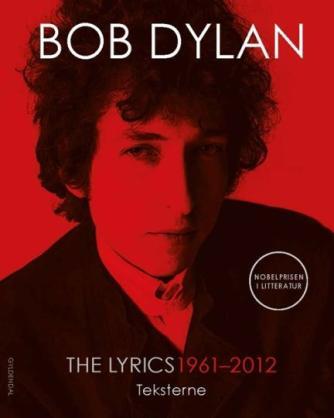 Bob Dylan: The lyrics 1961-2012