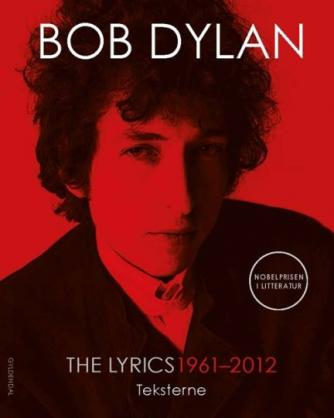 Bob Dylan: The lyrics 1961-2012