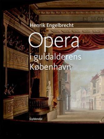 Henrik Engelbrecht: Opera i guldalderens København