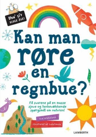 Sue Nicholson: Kan man røre en regnbue?