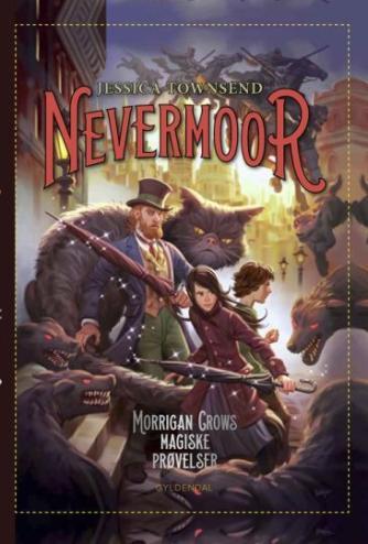 Jessica Townsend: Nevermoor - Morrigan Crows magiske prøvelser