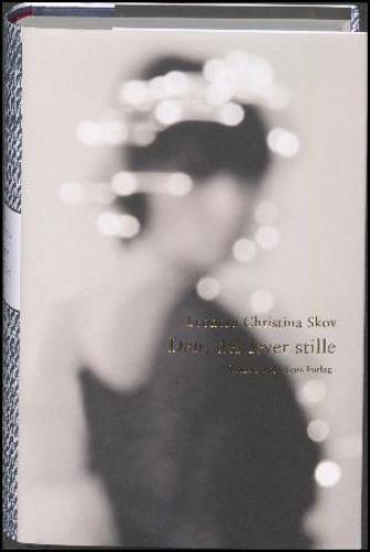 Leonora Christina Skov: Den, der lever stille : roman (mp3)