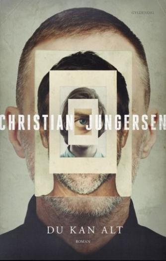 Christian Jungersen: Du kan alt : roman. Bind 1
