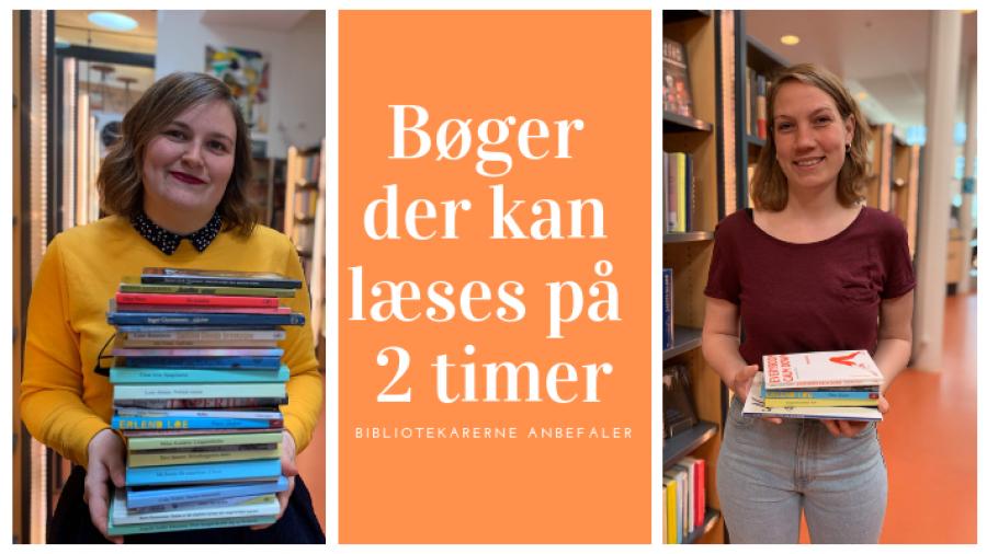Bøger der kan læses på 2 timer - Bibliotekarne anbefaler